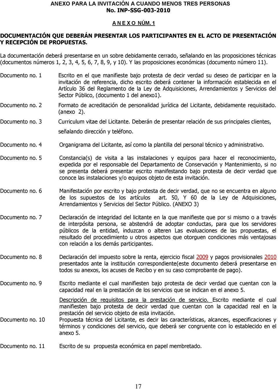 Y las proposiciones económicas (documento número 11). Documento no. 1 Documento no. 2 Documento no. 3 Documento no. 4 Documento no. 5 Documento no. 6 Documento no.