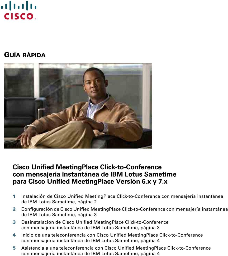 Unified MeetingPlace Click-to-Conference con mensajería instantánea de IBM Lotus Sametime, página 3 3 Desinstalación de Cisco Unified MeetingPlace