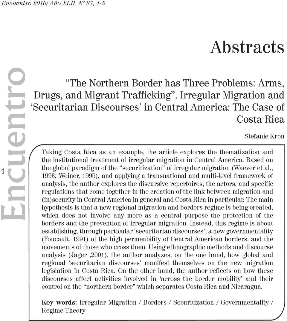 institutional treatment of irregular migration in Central America. Based on the global paradigm of the securitization of irregular migration (Waever et al.