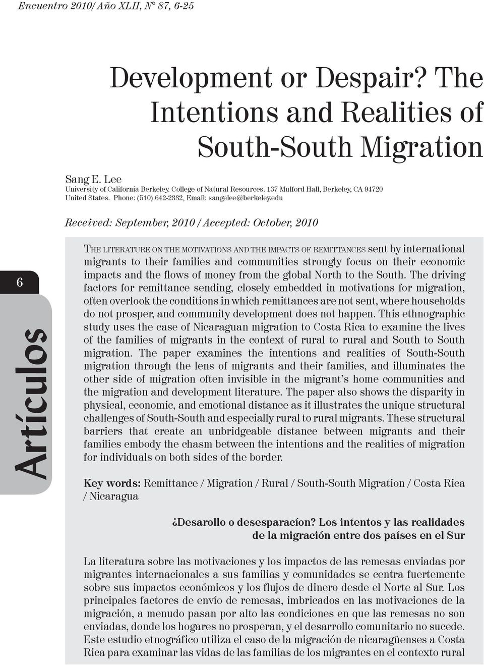 edu Received: September, 2010 / Accepted: October, 2010 6 Artículos The literature on the motivations and the impacts of remittances sent by international migrants to their families and communities