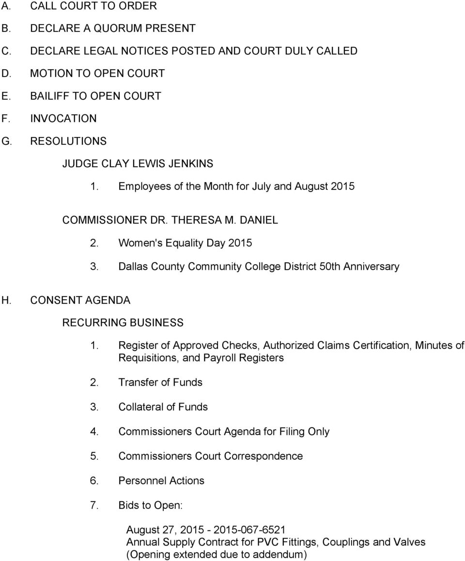 Dallas County Community College District 50th Anniversary H. CONSENT AGENDA RECURRING BUSINESS 1.