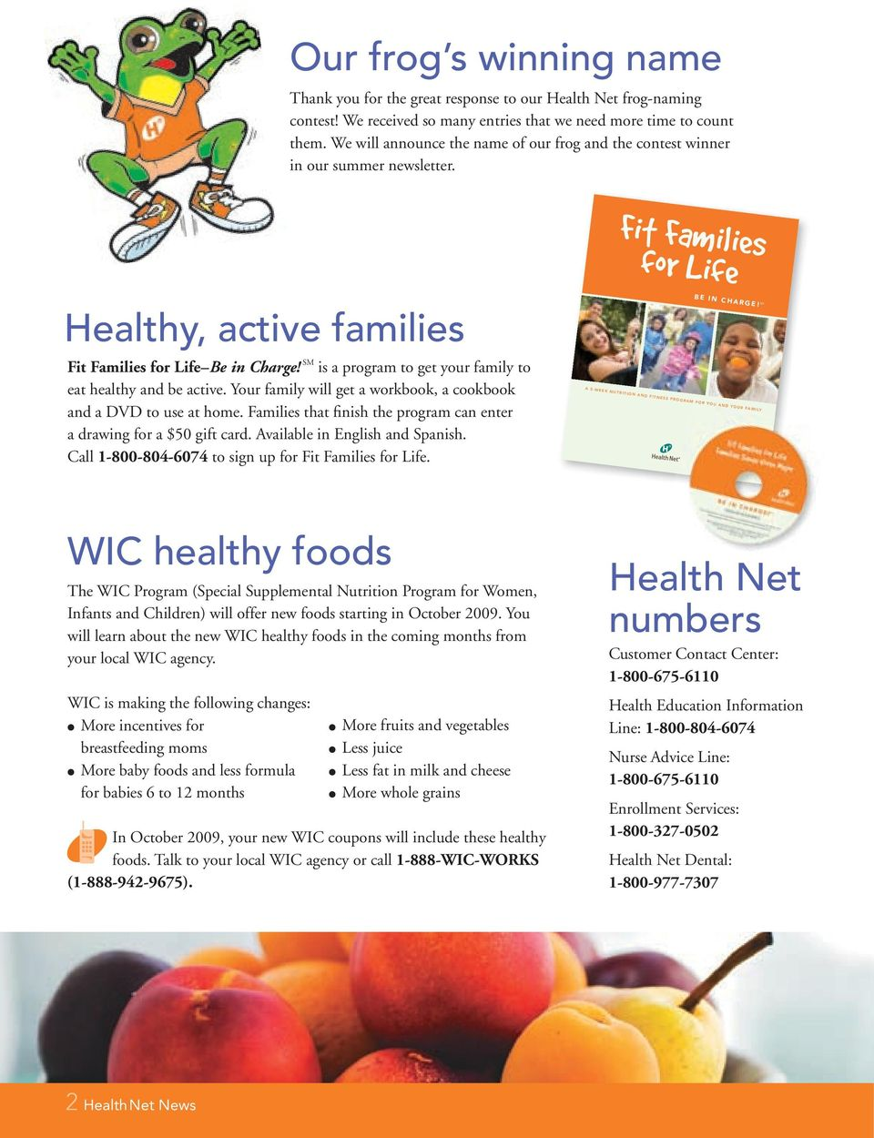 SM is a program to get your family to eat healthy and be active. Your family will get a workbook, a cookbook and a DVD to use at home.