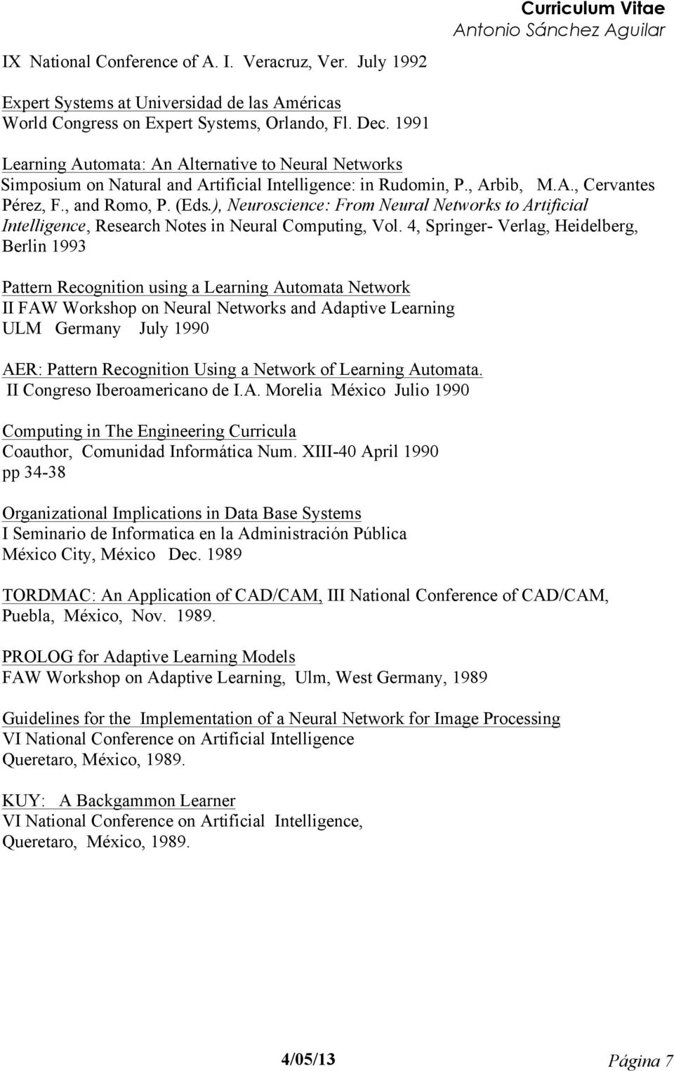), Neuroscience: From Neural Networks to Artificial Intelligence, Research Notes in Neural Computing, Vol.