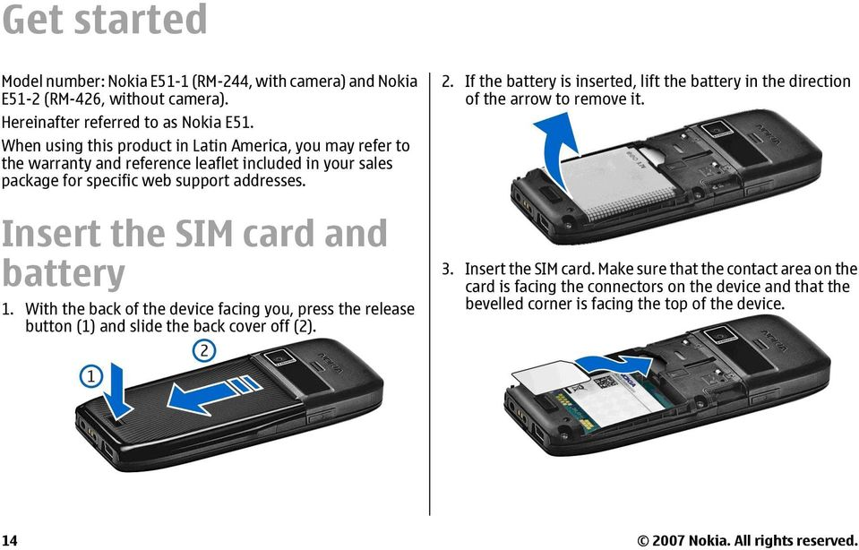 Insert the SIM card and battery 1. With the back of the device facing you, press the release button (1) and slide the back cover off (2). 2.