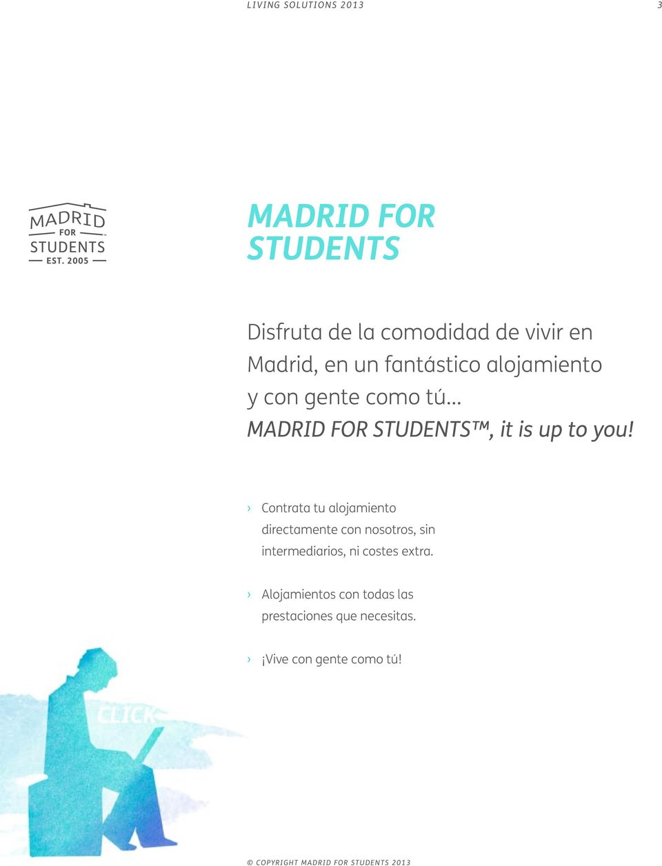 .. MADRID FOR STUDENTS, it is up to you!