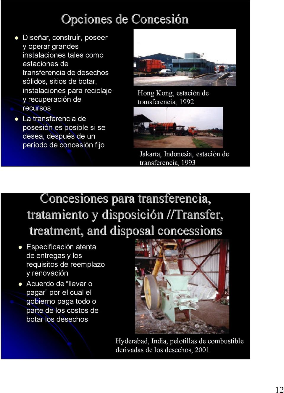 de transferencia, 1993 Concesiones para transferencia, tratamiento y disposición n //Transfer, treatment, and disposal concessions Especificación atenta de entregas y los requisitos de