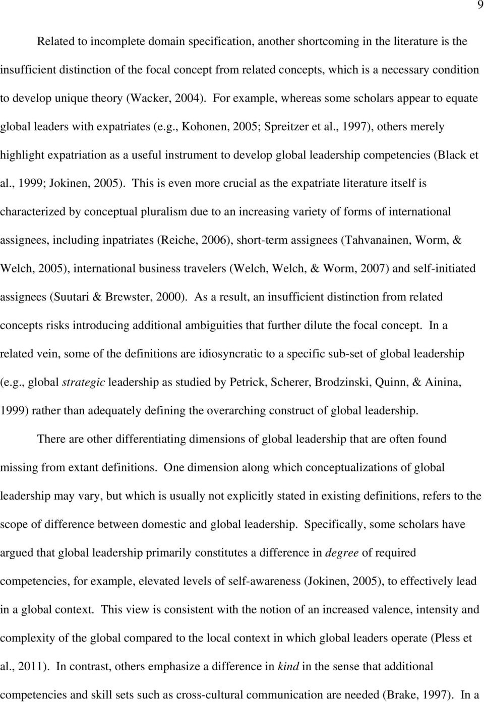 , 1997), others merely highlight expatriation as a useful instrument to develop global leadership competencies (Black et al., 1999; Jokinen, 2005).
