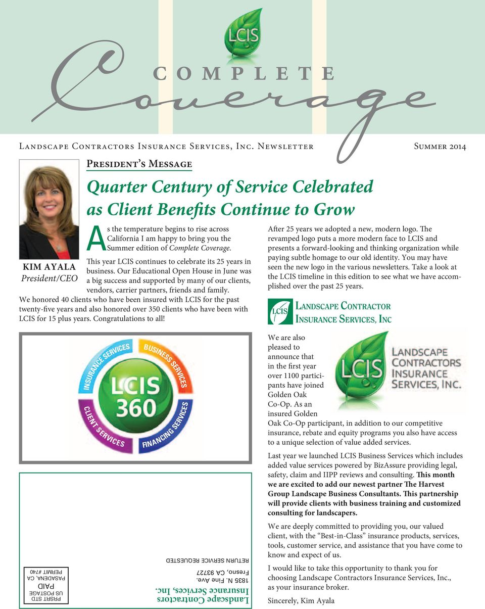 happy to bring you the Summer edition of Complete Coverage. This year LCIS continues to celebrate its 25 years in business.