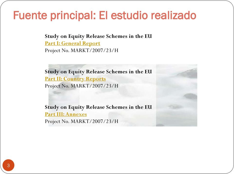 MARKT/2007/23/H Study on Equity Release Schemes in the EU Part II: Country