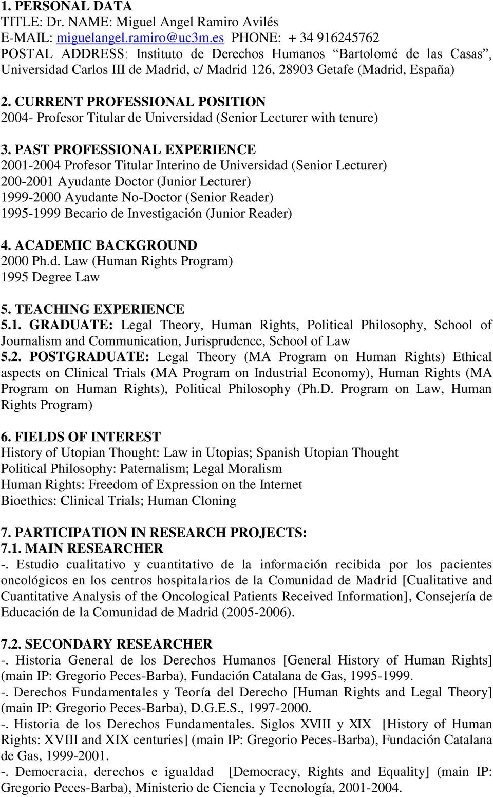 CURRENT PROFESSIONAL POSITION 2004- Profesor Titular de Universidad (Senior Lecturer with tenure) 3.