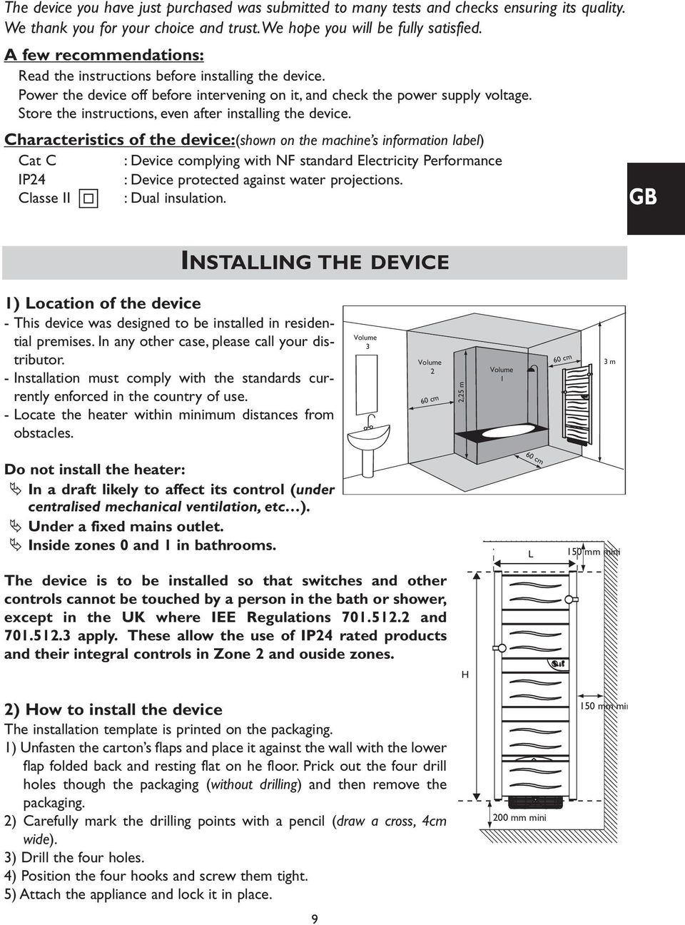 Store the instructions, even after installing the device.