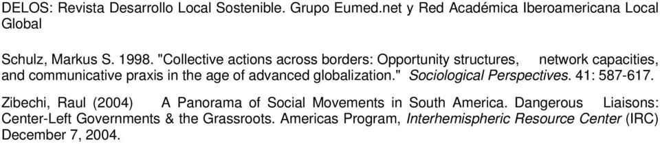 "praxis in the age of advanced globalization."" Sociological Perspectives. 41: 587-617."