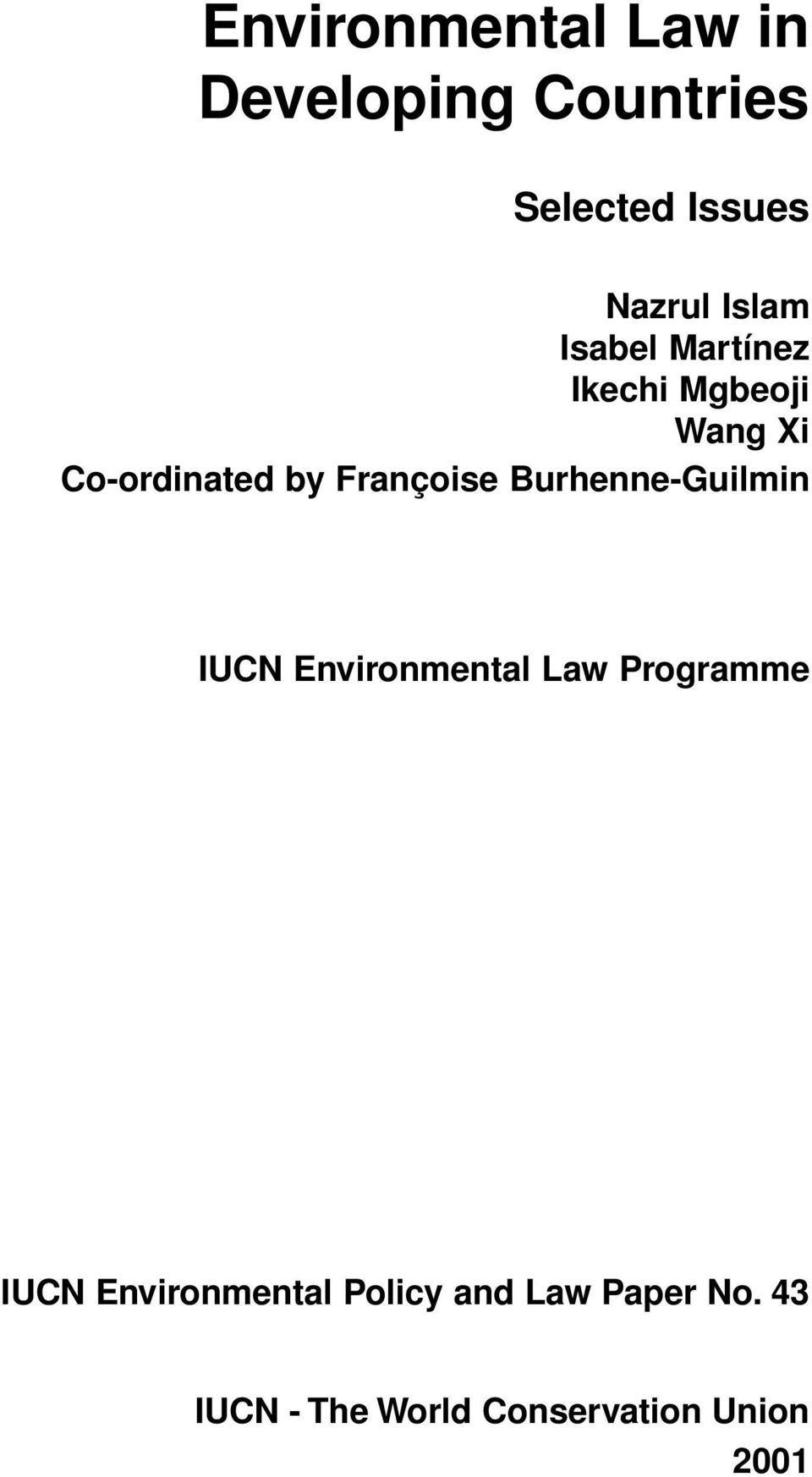 Françoise Burhenne-Guilmin IUCN Environmental Law Programme IUCN