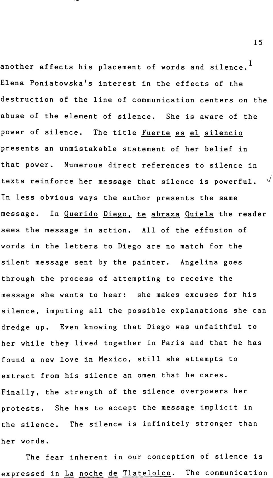 Numerous direct references to silence in texts reinforce her message that silence is powerful. ^ In less obvious ways the author presents the same message.