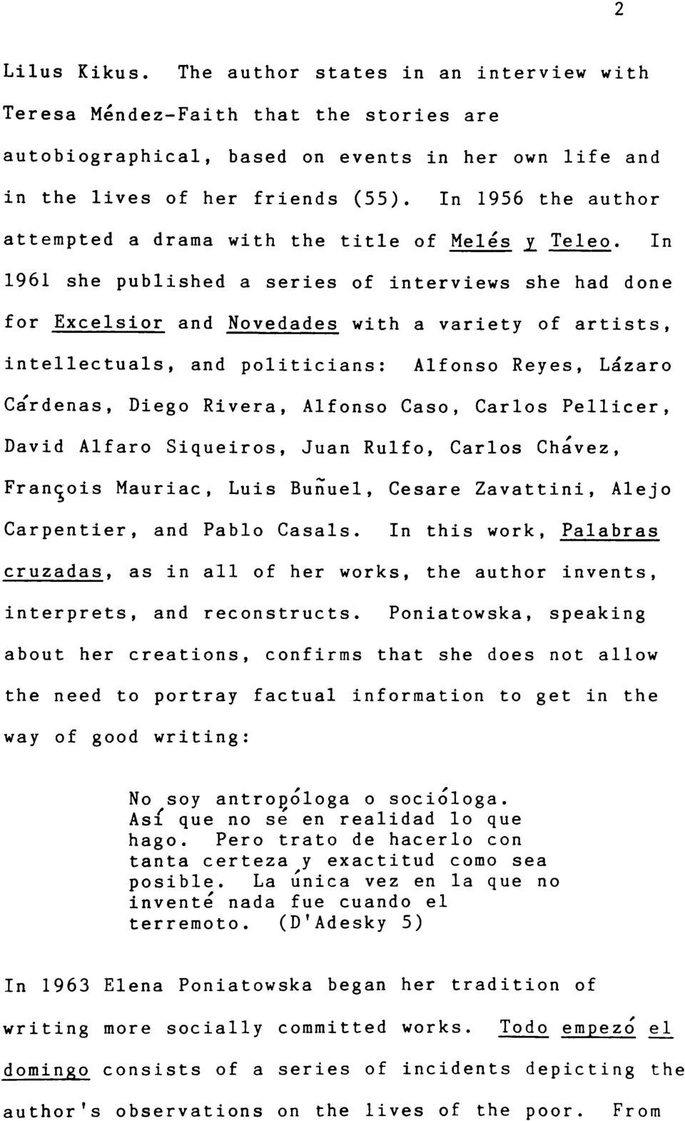 In 1961 she published a series of interviews she had done for Excelsior and Novedades with a variety of artists, intellectuals, and politicians: Alfonso Reyes, Lazaro Ca'rdenas, Diego Rivera, Alfonso