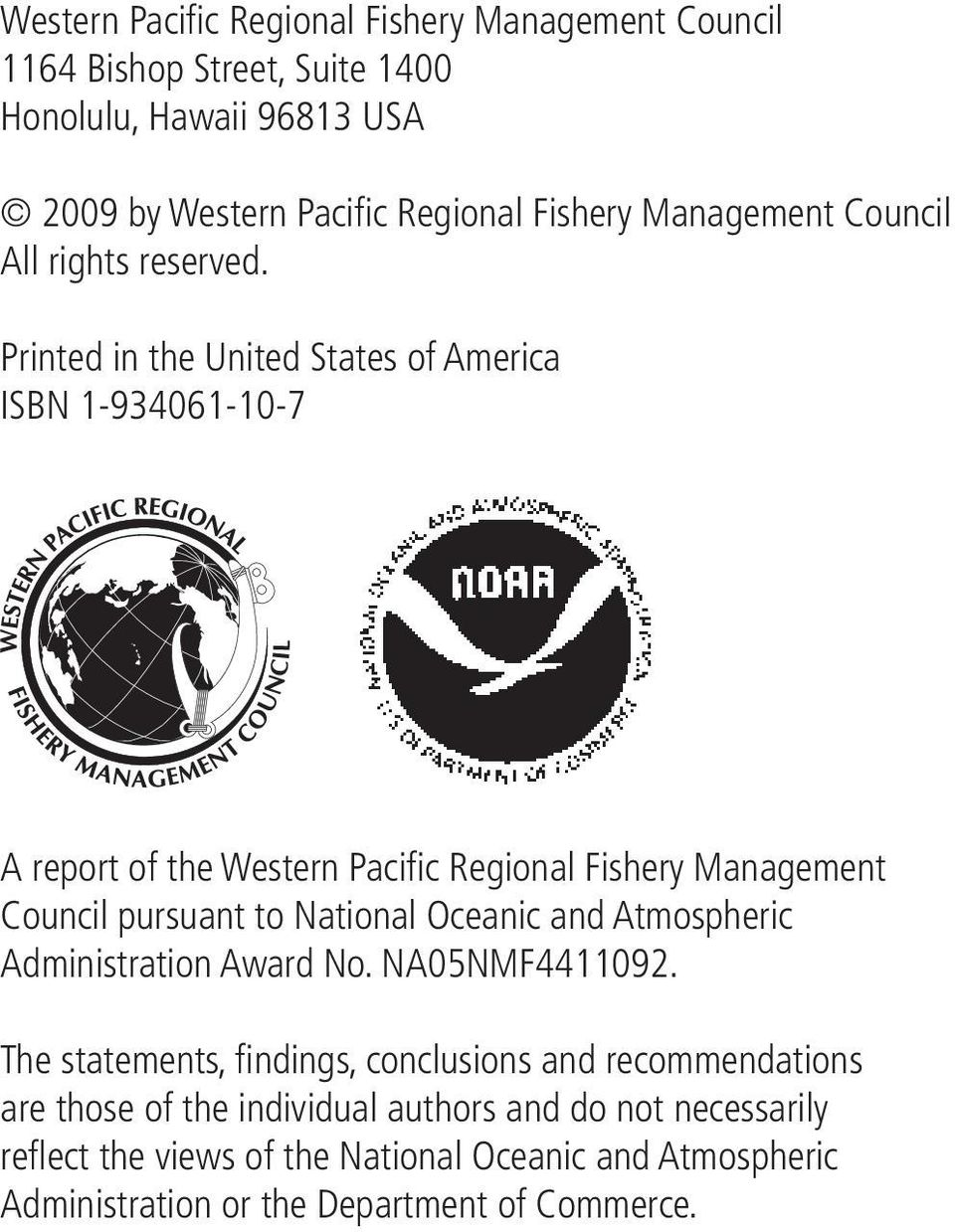 Printed in the United States of America ISBN 1-934061-10-7 A report of the Western Pacific Regional Fishery Management Council pursuant to National Oceanic