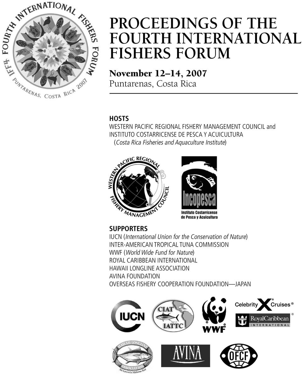Supporters IUCN (International Union for the Conservation of Nature) Inter-American Tropical Tuna COMMISSION WWF (World Wide Fund