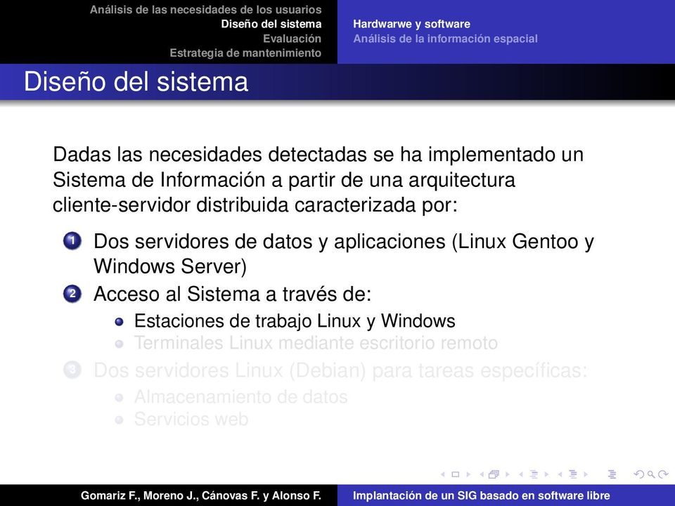aplicaciones (Linux Gentoo y Windows Server) 2 Acceso al Sistema a través de: Estaciones de trabajo Linux y Windows