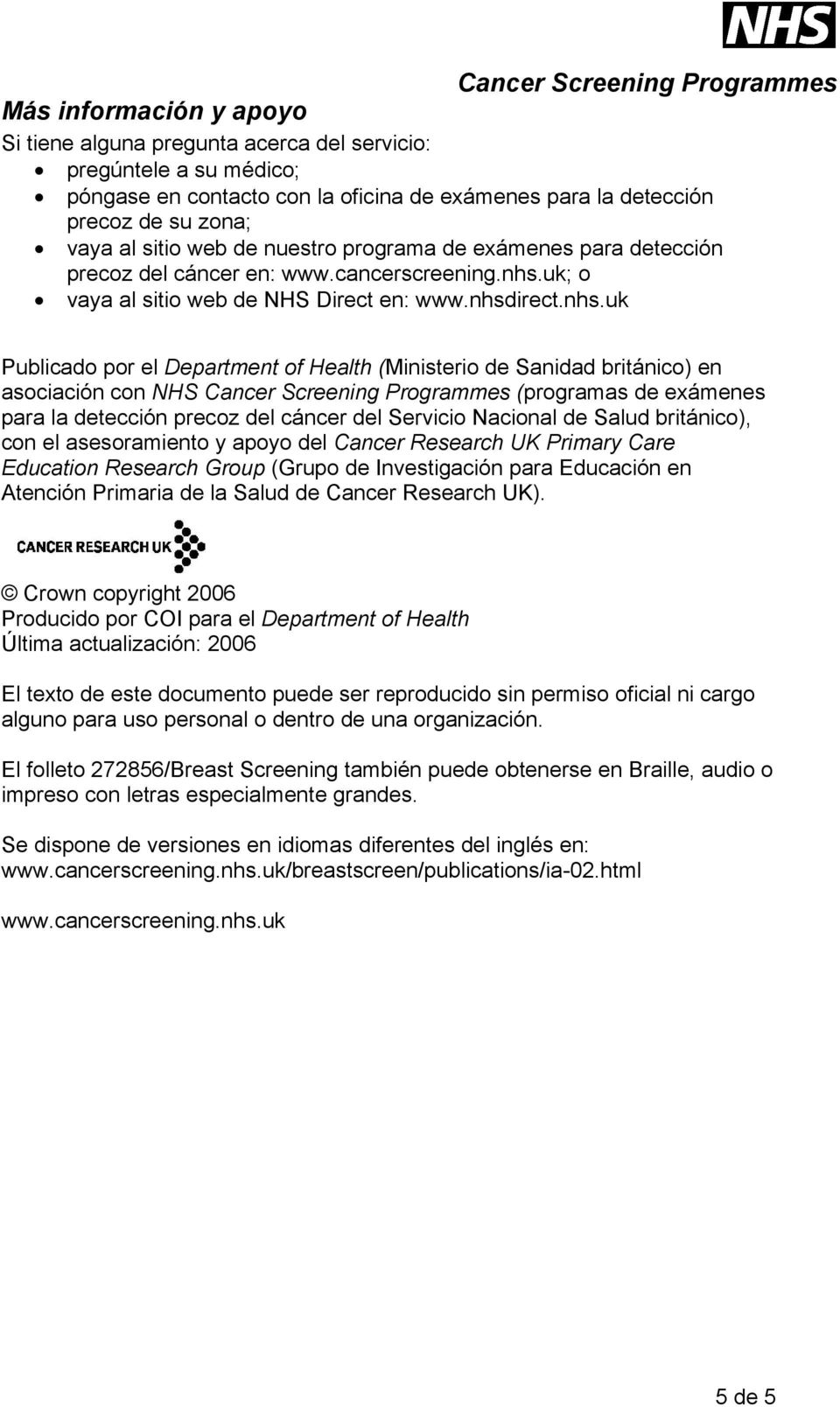 uk; o vaya al sitio web de NHS Direct en: www.nhsd