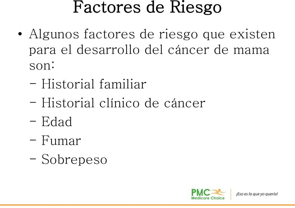 cáncer de mama son: - Historial familiar -