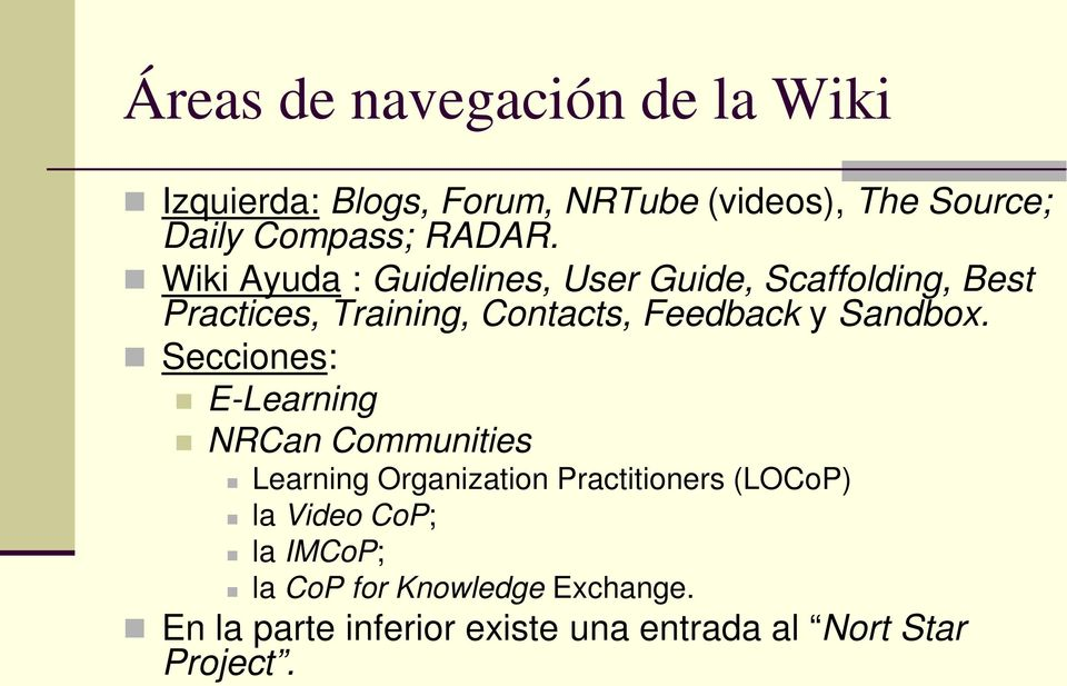 Wiki Ayuda : Guidelines, User Guide, Scaffolding, Best Practices, Training, Contacts, Feedback y