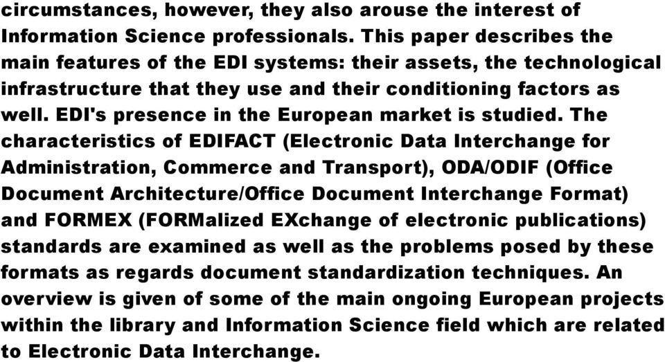 EDI's presence in the European market is studied.