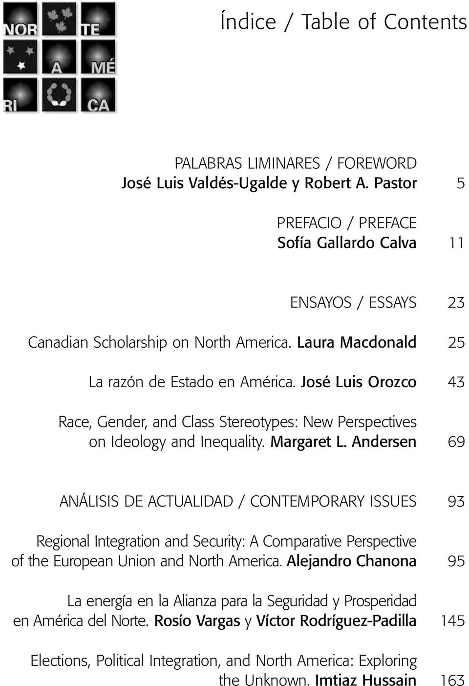 José Luis Orozco 43 Race, Gender, and Class Stereotypes: New Perspectives on Ideology and Inequality. Margaret L.