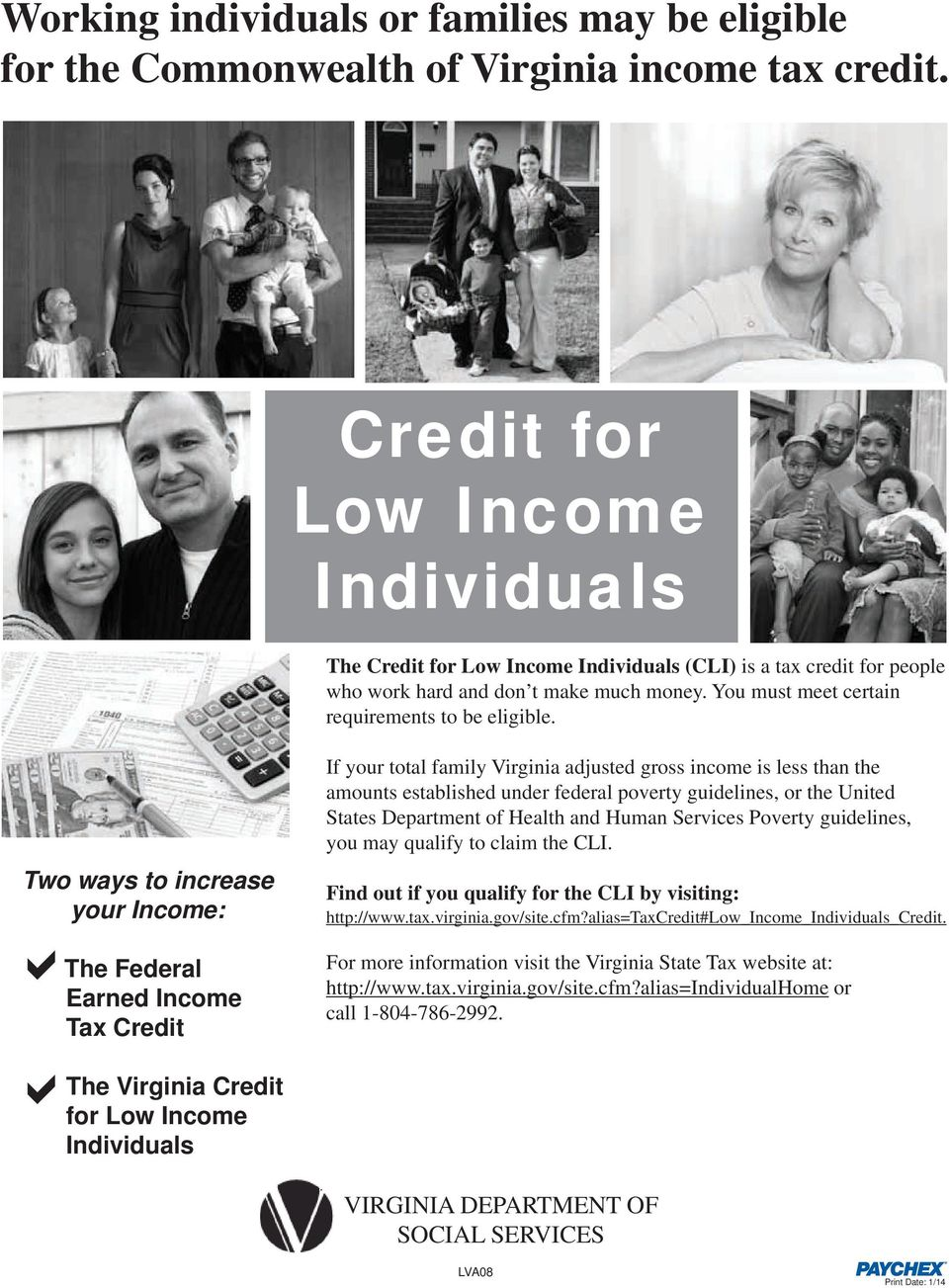 Two ways to increase your Income: a The Federal Earned Income Tax Credit If your total family Virginia adjusted gross income is less than the amounts established under federal poverty guidelines, or