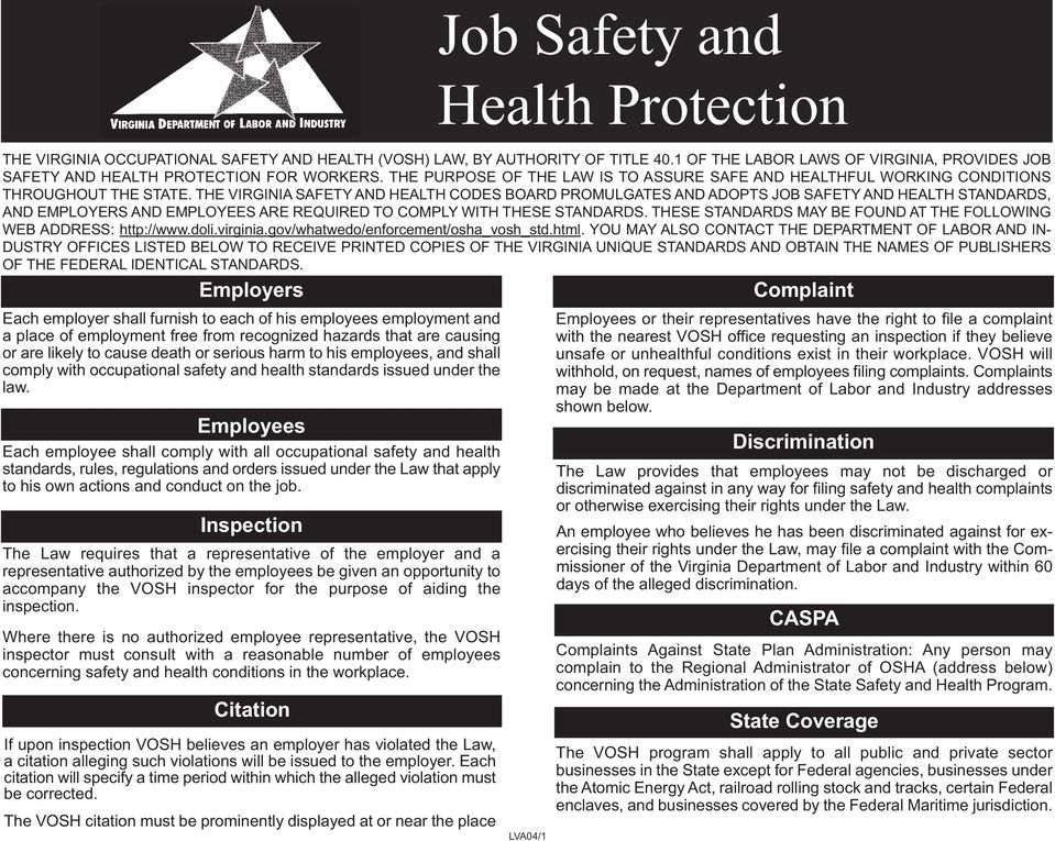 THE VIRGINIA SAFETY AND HEALTH CODES BOARD PROMULGATES AND ADOPTS JOB SAFETY AND HEALTH STANDARDS, AND EMPLOYERS AND EMPLOYEES ARE REQUIRED TO COMPLY WITH THESE STANDARDS.