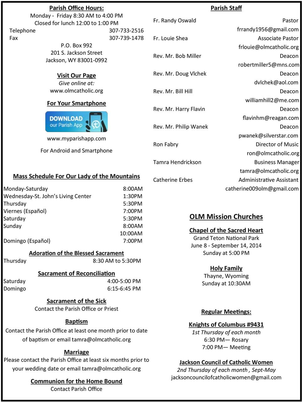 com For Android and Smartphone Mass Schedule For Our Lady of the Mountains Monday-Saturday Wednesday-St.