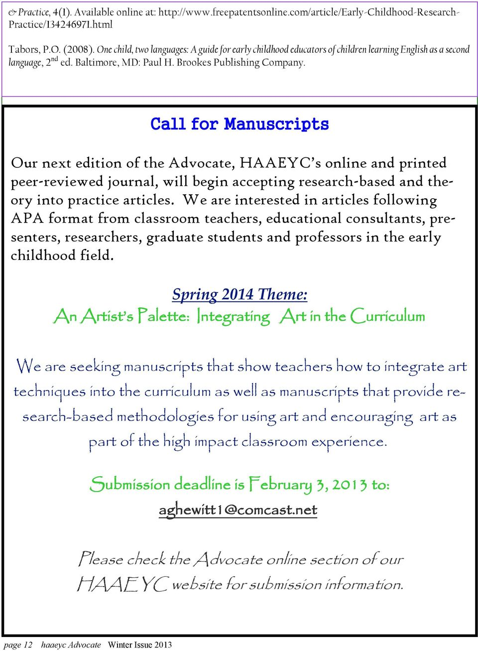 Call for Manuscripts Our next edition of the Advocate, HAAEYC s online and printed peer-reviewed journal, will begin accepting research-based and theory into practice articles.