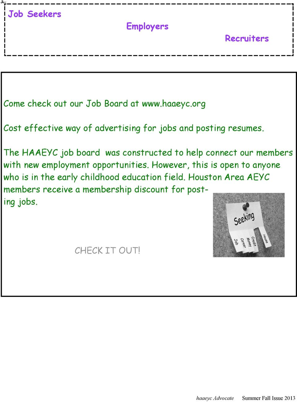 The HAAEYC job board was constructed to help connect our members with new employment opportunities.