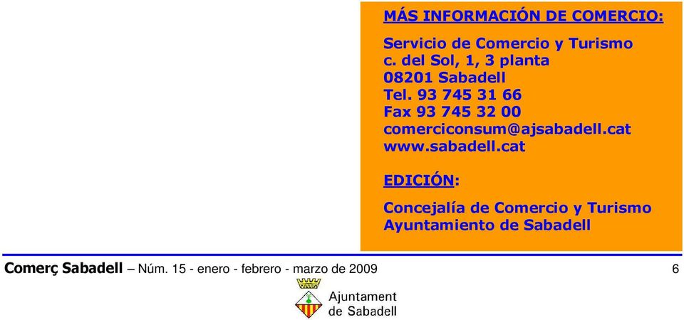 93 745 31 66 Fax 93 745 32 00 comerciconsum@ajsabadell.