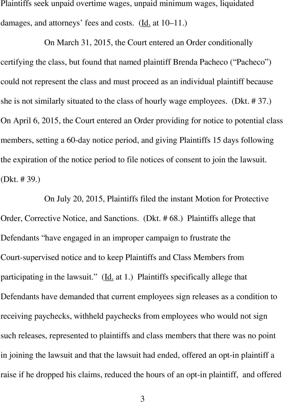 individual plaintiff because she is not similarly situated to the class of hourly wage employees. (Dkt. # 37.