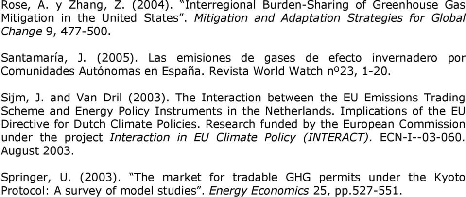 The Interaction between the EU Emissions Trading Scheme and Energy Policy Instruments in the Netherlands. Implications of the EU Directive for Dutch Climate Policies.