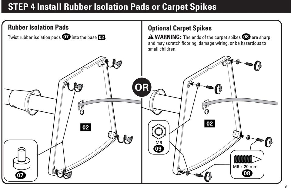 Optional Carpet Spikes WARNING: The ends of the carpet spikes 08 are sharp