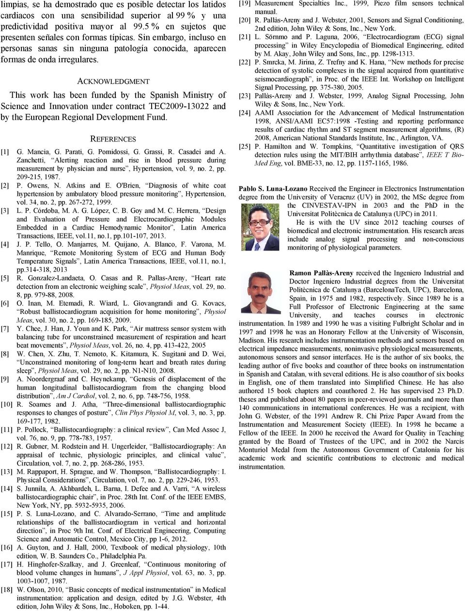 ACKNOWLEDGMENT This work has been funded by the Spanish Ministry of Science and Innovation under contract TEC2009-13022 and by the European Regional Development Fund. REFERENCES [1] G. Mancia, G.