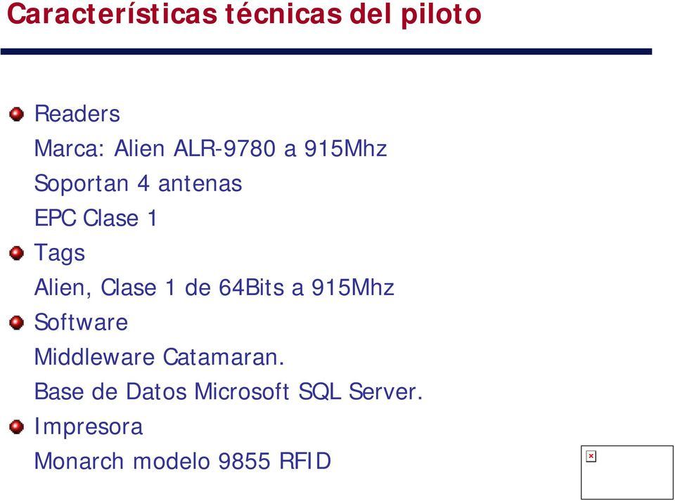 Clase 1 de 64Bits a 915Mhz Software Middleware Catamaran.