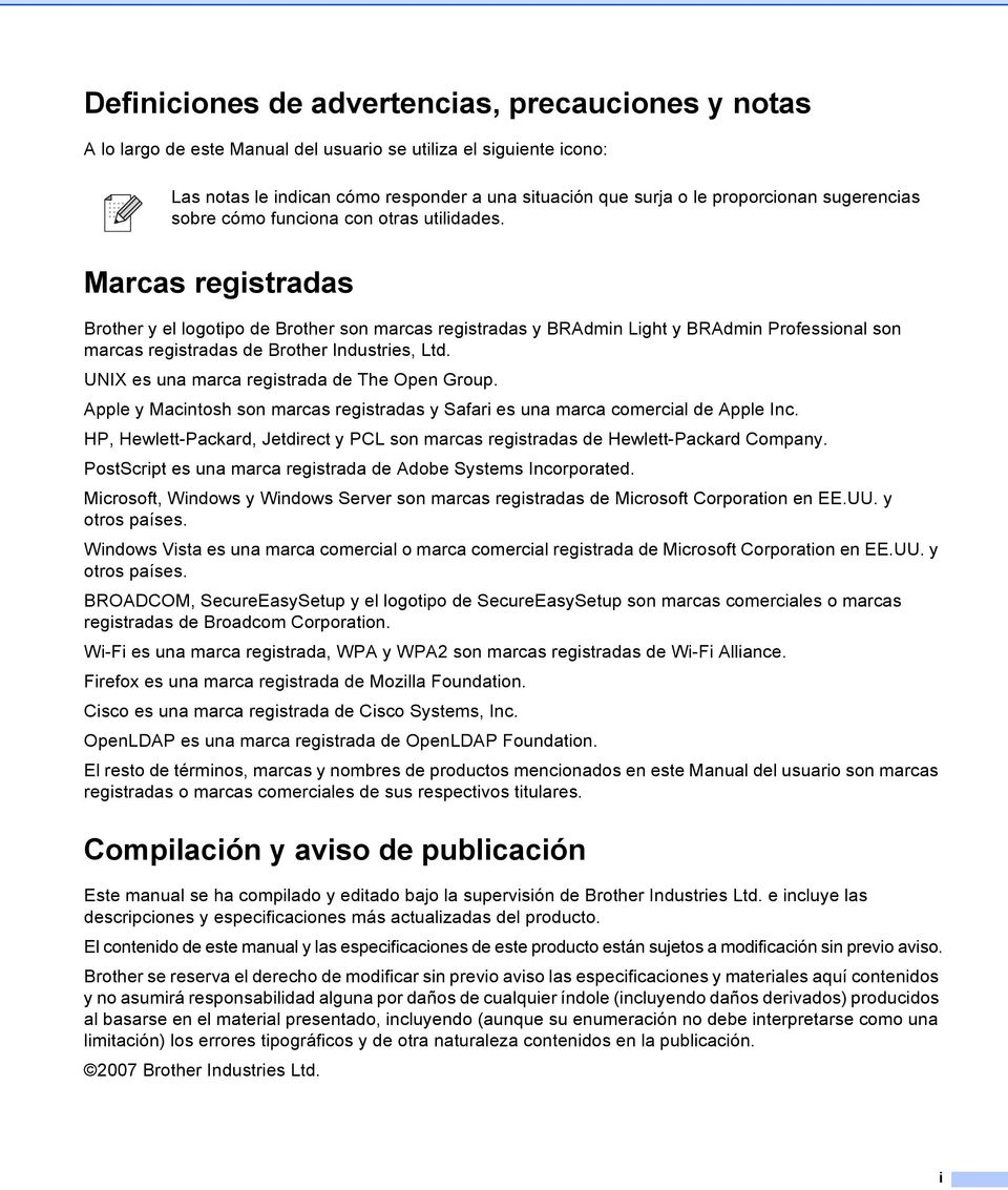 Marcas registradas Brother y el logotipo de Brother son marcas registradas y BRAdmin Light y BRAdmin Professional son marcas registradas de Brother Industries, Ltd.
