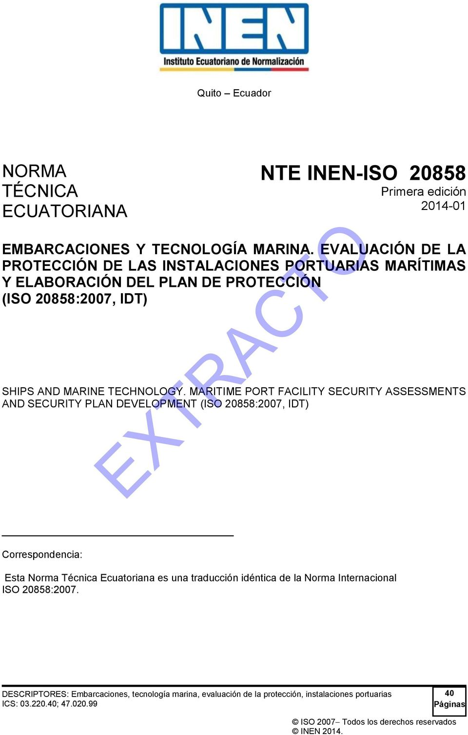 MARITIME PORT FACILITY SECURITY ASSESSMENTS AND SECURITY PLAN DEVELOPMENT (ISO 20858:2007, IDT) Correspondencia: Esta Norma Técnica Ecuatoriana es una traducción