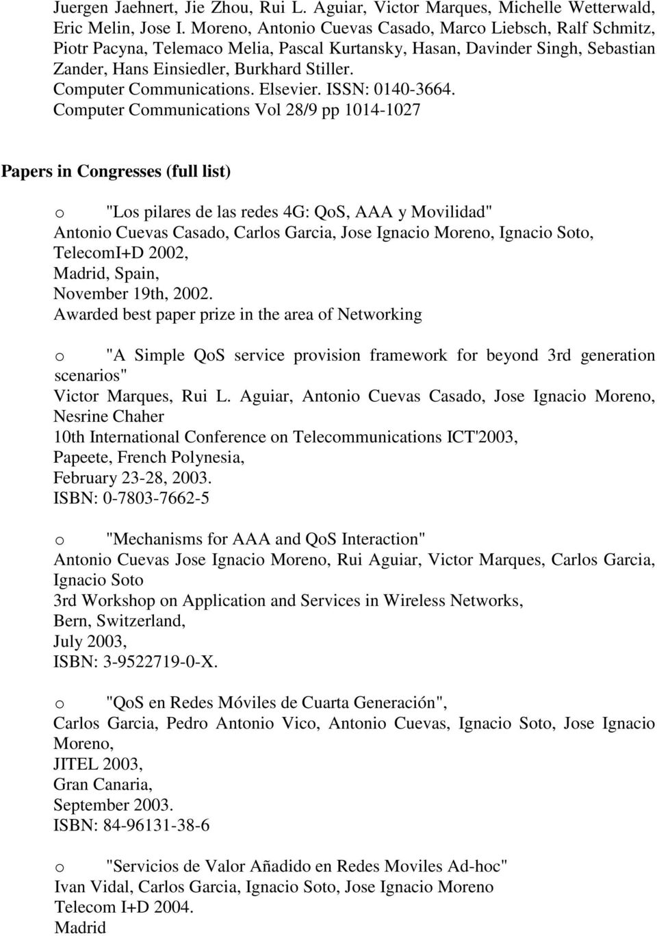 Computer Communications. Elsevier. ISSN: 0140-3664.