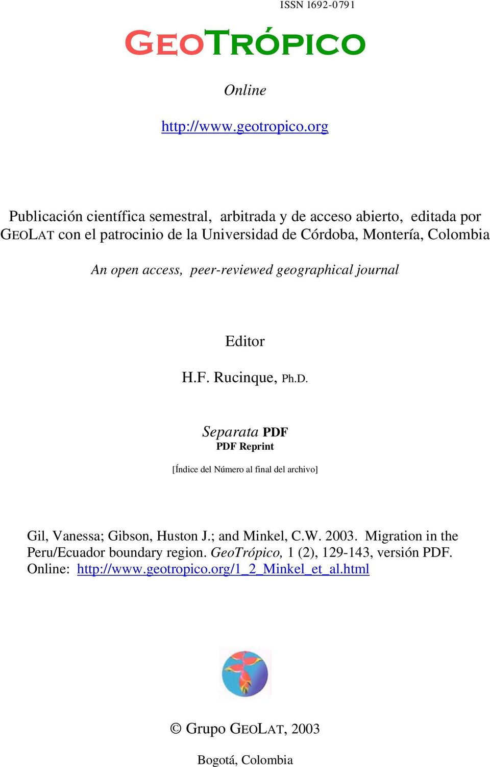 Colombia An open access, peer-reviewed geographical journal Editor H.F. Rucinque, Ph.D.