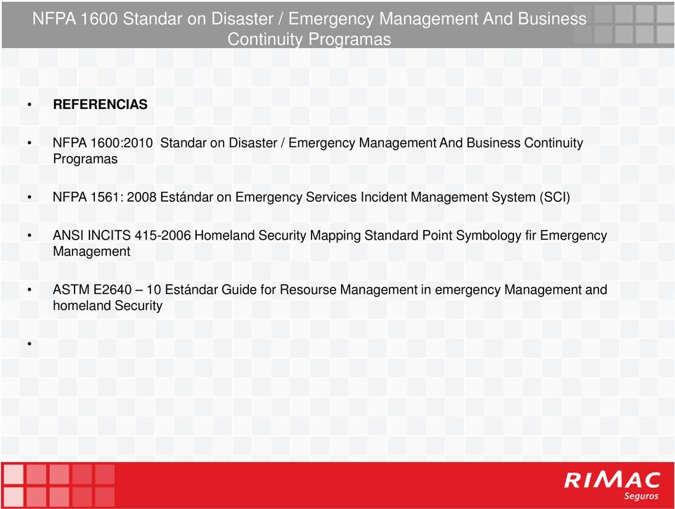Services Incident Management System (SCI) ANSI INCITS 415-2006 Homeland Security Mapping Standard Point Symbology