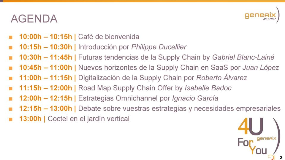 Digitalización de la Supply Chain por Roberto Álvarez 11:15h 12:00h Road Map Supply Chain Offer by Isabelle Badoc 12:00h 12:15h