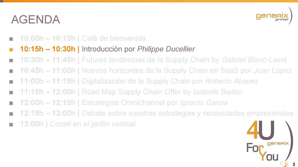 Digitalización de la Supply Chain por Roberto Alvarez 11:15h 12:00h Road Map Supply Chain Offer by Isabelle Badoc 12:00h 12:15h