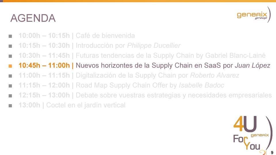 Juan López 11:00h 11:15h Digitalización de la Supply Chain por Roberto Alvarez 11:15h 12:00h Road Map Supply Chain