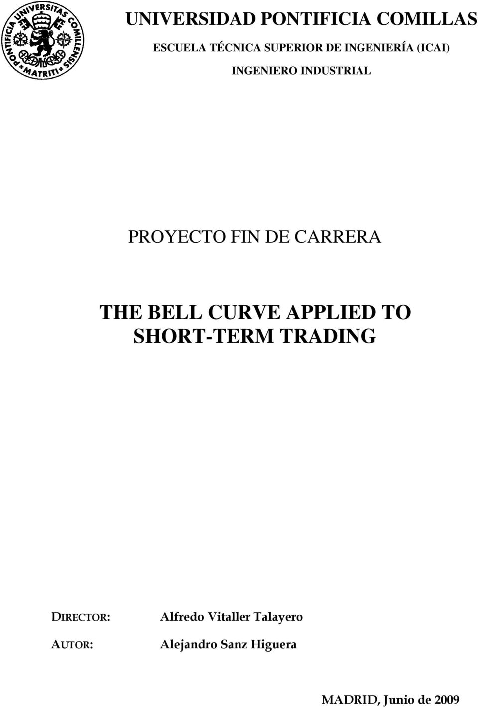 THE BELL CURVE APPLIED TO SHORT-TERM TRADING DIRECTOR: AUTOR: