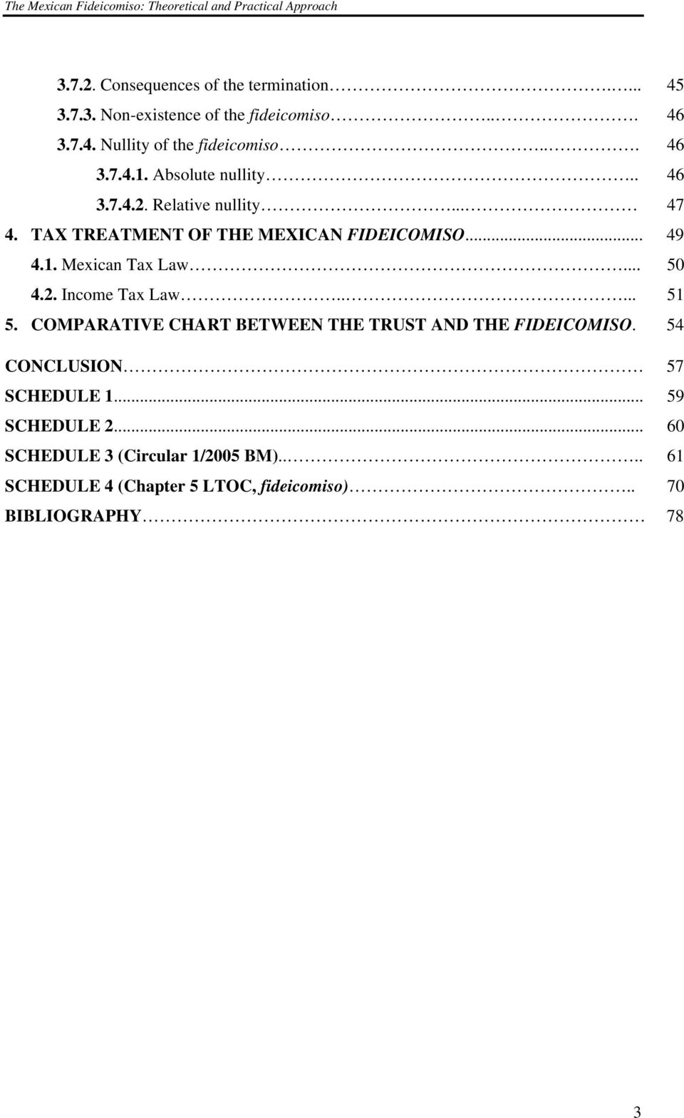 .. 50 4.2. Income Tax Law..... 51 5. COMPARATIVE CHART BETWEEN THE TRUST AND THE FIDEICOMISO. 54 CONCLUSION 57 SCHEDULE 1.