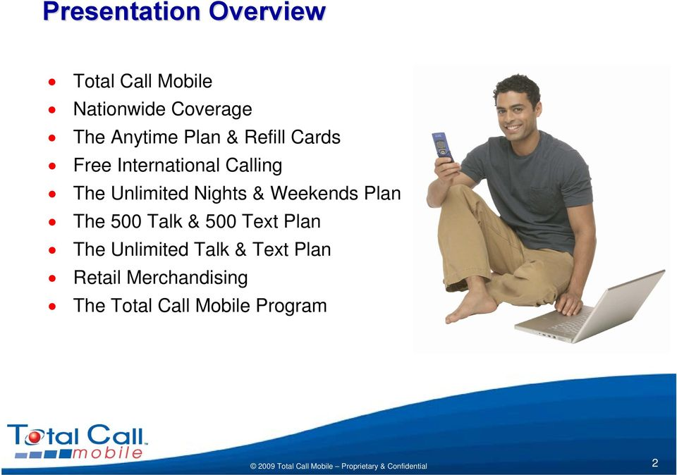 Unlimited Nights & Weekends Plan The 500 Talk & 500 Text Plan The