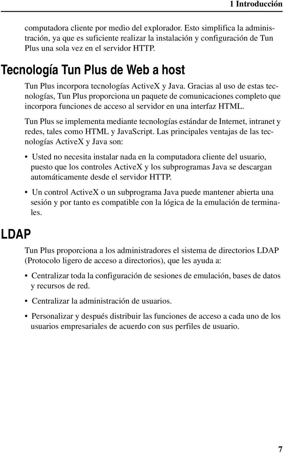 Tecnología Tun Plus de Web a host LDAP Tun Plus incorpora tecnologías ActiveX y Java.